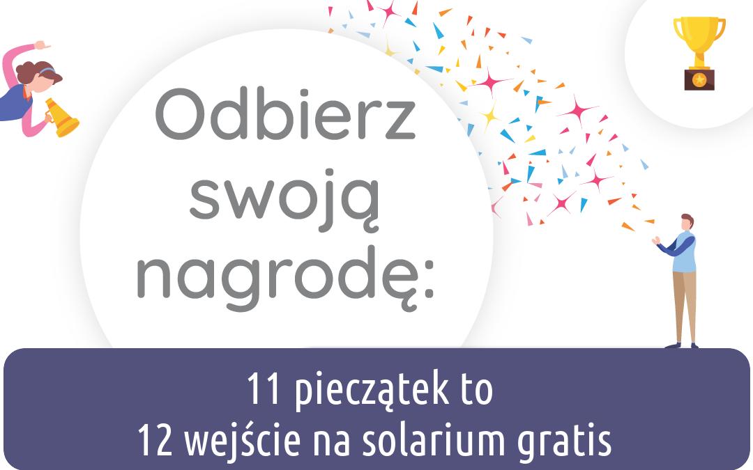 12 wejście na solarium to Twoja nagroda!