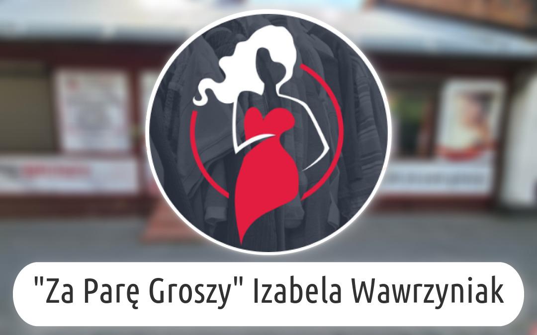 """""""Za Parę Groszy"""" Izabela Wawrzyniak"""